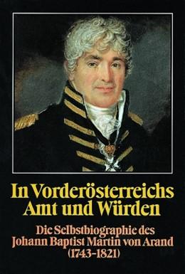 Abbildung von In Vorderösterreichs Amt und Würden. Die Selbstbiographie des Johann Baptist Martin von Arand (1743-1821) | 1996 | Die Selbstbiographie des Johan... | 19
