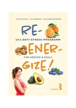 Abbildung von Hitthaller / Weidinger / Breithaupt-Peters | Reenergize! | 2018 | Das Anti-Stress-Programm für K...