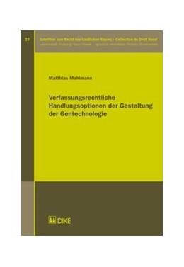 Abbildung von Mahlmann | Verfassungsrechtliche Handlungsoptionen der Gestaltung der Gentechnologie | 1. Auflage | 2017 | Band 10 | beck-shop.de
