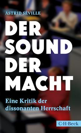 Abbildung von Séville, Astrid | Der Sound der Macht | 1. Auflage | 2018 | 6325 | beck-shop.de