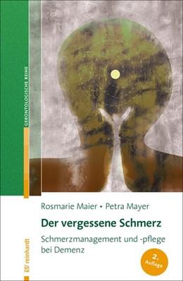 Abbildung von Maier / Mayer   Der vergessene Schmerz   2. Auflage   2018   beck-shop.de