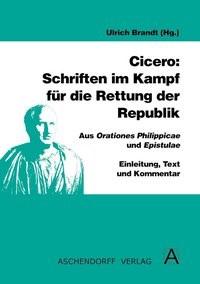 Cicero: Schriften im Kampf für die Rettung der Republik (Latein) | Brandt, 2008 | Buch (Cover)