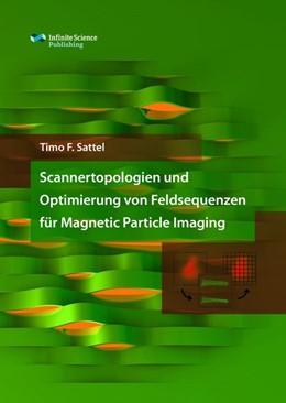 Abbildung von Sattel   Scannertopologien und Optimierung von Feldsequenzen für Magnetic Particle Imaging   2018
