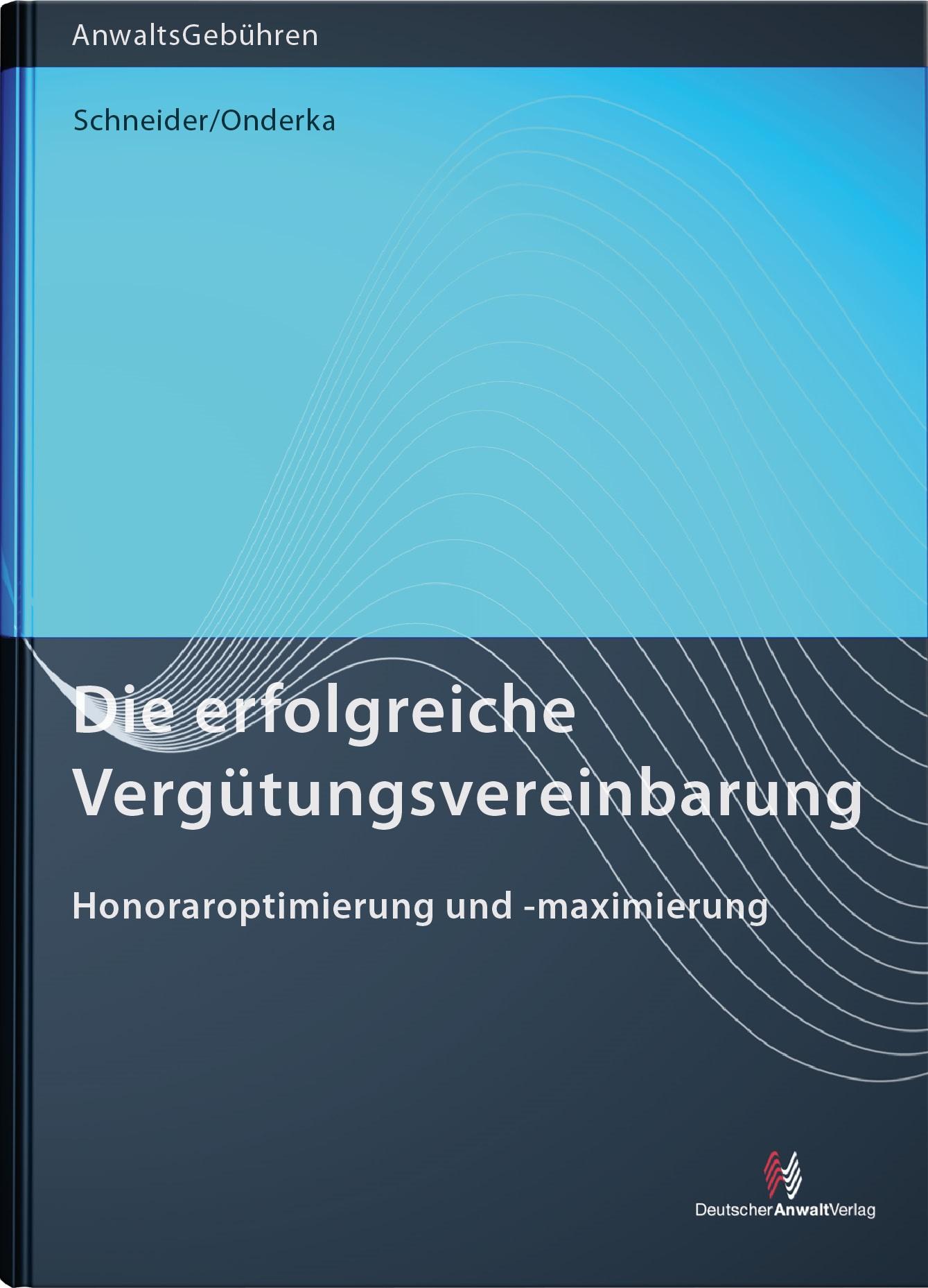 Die erfolgreiche Vergütungsvereinbarung | Schneider / Onderka, 2017 | Buch (Cover)