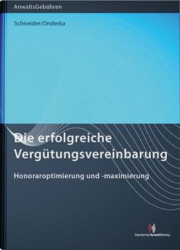 Abbildung von Schneider / Onderka | Die erfolgreiche Vergütungsvereinbarung | 1. Auflage | 2020 | beck-shop.de