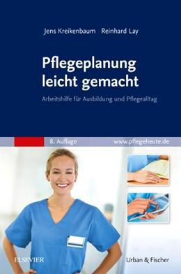 Abbildung von Kreikenbaum / Lay | Pflegeplanung leicht gemacht | 8. Auflage | 2018 | Arbeitshilfe für Ausbildung un...