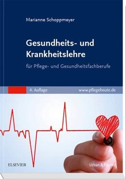 Abbildung von Schoppmeyer   Gesundheits- und Krankheitslehre   4. Auflage   2018   für Pflege- und Gesundheitsfac...