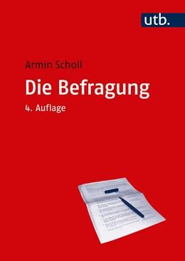 Abbildung von Scholl | Die Befragung | 4., bearbeitete Auflage | 2018