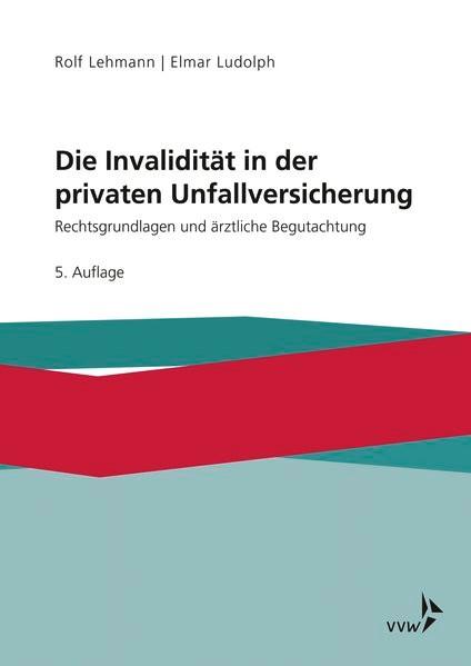 Die Invalidität in der privaten Unfallversicherung | Lehmann / Ludolph | 5. Auflage, 2018 | Buch (Cover)