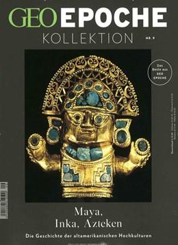 Abbildung von Schaper   GEO Epoche Kollektion 09/2017 - Maya, Inka, Azteken   2018