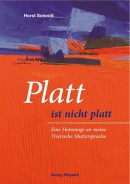 Abbildung von Schmitt   Platt ist nicht platt   2018   Eine Hommage an meine Trierisc...