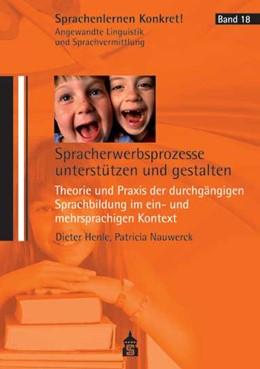 Abbildung von Henle / Nauwerck | Spracherwerbsprozesse unterstützen und gestalten | 1. Auflage | 2018 | beck-shop.de