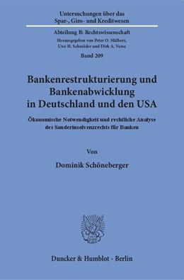 Abbildung von Schöneberger | Bankenrestrukturierung und Bankenabwicklung in Deutschland und den USA | 1. Auflage | 2018 | Ökonomische Notwendigkeit und ...