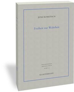Abbildung von Rometsch   Freiheit zur Wahrheit   1. Auflage   2018   beck-shop.de