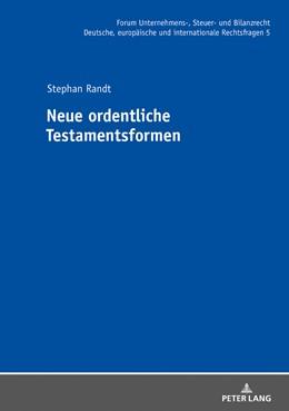 Abbildung von Randt | Neue ordentliche Testamentsformen | 1. Auflage | 2018 | beck-shop.de