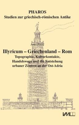 Abbildung von Pavic | Illyricum - Griechenland - Rom | 1. Auflage | 2018 | beck-shop.de