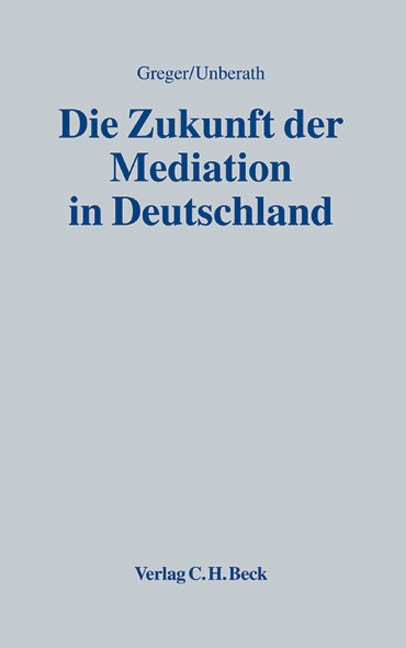 Die Zukunft der Mediation in Deutschland | Greger / Unberath | Buch (Cover)