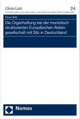 Abbildung von Metz | Die Organhaftung bei der monistisch strukturierten Europäischen Aktiengesellschaft mit Sitz in Deutschland | 1. Auflage | 2009 | beck-shop.de