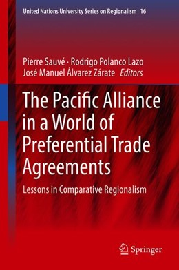 Abbildung von Sauvé / Polanco Lazo / Álvarez Zárate | The Pacific Alliance in a World of Preferential Trade Agreements | 1st ed. 2019 | 2018 | Lessons in Comparative Regiona... | 16