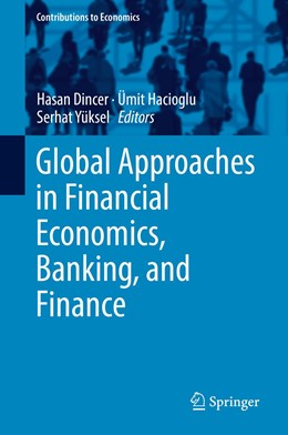 Abbildung von Dincer / Hacioglu / Yüksel | Global Approaches in Financial Economics, Banking, and Finance | 1st ed. 2018 | 2018