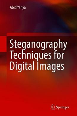Abbildung von Yahya | Steganography Techniques for Digital Images | 1st ed. 2019 | 2018