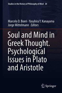 Abbildung von Boeri / Kanayama / Mittelmann | Soul and Mind in Greek Thought. Psychological Issues in Plato and Aristotle | 1st ed. 2018 | 2018 | 20
