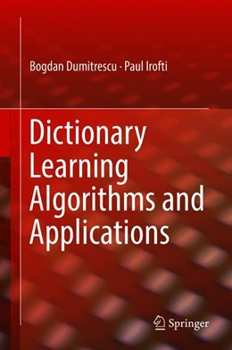 Abbildung von Dumitrescu / Irofti | Dictionary Learning Algorithms and Applications | 1st ed. 2018 | 2018