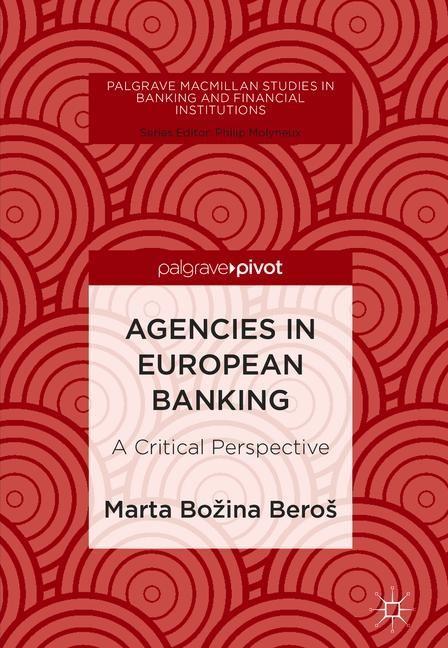 Abbildung von Božina Beroš   Agencies in European Banking   1st ed. 2018   2018