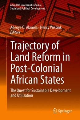 Abbildung von Akinola / Wissink | Trajectory of Land Reform in Post-Colonial African States | 1st ed. 2019 | 2018 | The Quest for Sustainable Deve...