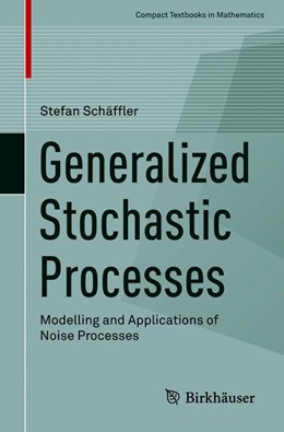 Abbildung von Schäffler | Generalized Stochastic Processes | 1st ed. 2018 | 2018 | Modelling and Applications of ...
