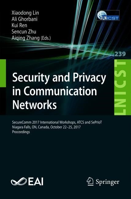 Abbildung von Lin / Ghorbani / Ren / Zhu / Zhang | Security and Privacy in Communication Networks | 1st ed. 2018 | 2018