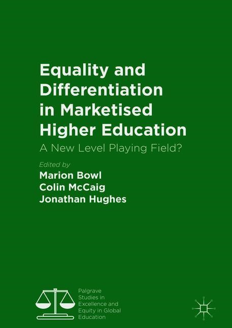 Equality and Differentiation in Marketised Higher Education | Bowl / Hughes / McCaig | 1st ed. 2018, 2018 | Buch (Cover)