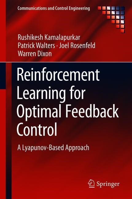 Reinforcement Learning for Optimal Feedback Control | Kamalapurkar / Walters / Rosenfeld | 1st ed. 2018, 2018 | Buch (Cover)