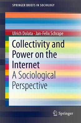 Abbildung von Dolata / Schrape | Collectivity and Power on the Internet | 1st ed. 2018 | 2018 | A Sociological Perspective