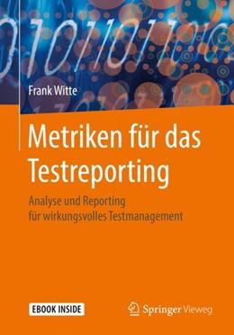 Abbildung von Witte | Metriken für das Testreporting | 2018 | Analyse und Reporting für wirk...