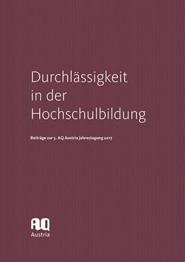 Abbildung von Durchlässigkeit in der Hochschulbildung | 2018 | Beiträge zur 5. AQ Austria Jah...