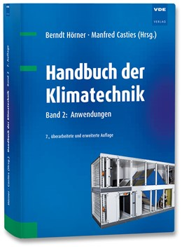 Abbildung von Hörner / Casties | Handbuch der Klimatechnik | 7., überarbeitete und erweiterte Auflage | 2018 | Band 2: Anwendungen