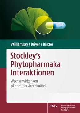 Abbildung von Williamson / Driver / Baxter | Stockley's Phytopharmaka Interaktionen | 2018 | Wechselwirkungen pflanzlicher ...