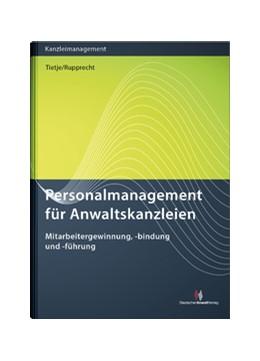 Abbildung von Tietje / Rupprecht | Personalmanagement für Anwaltskanzleien | 1. Auflage | 2018 | beck-shop.de