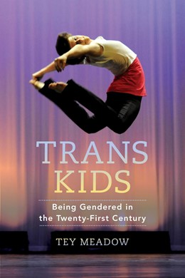 Abbildung von Meadow | Trans Kids | First Edition | 2018 | Being Gendered in the Twenty-F...