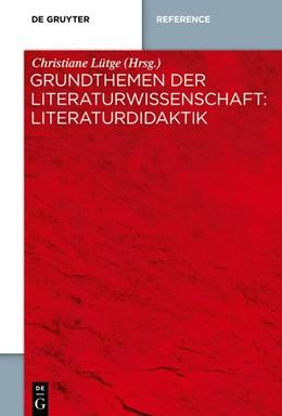 Abbildung von Lütge   Grundthemen der Literaturwissenschaft: Literaturdidaktik   1. Auflage   2019   beck-shop.de