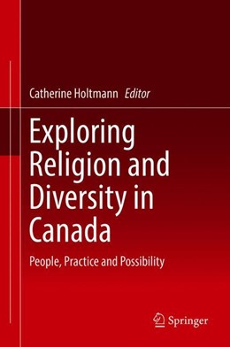 Abbildung von Holtmann | Exploring Religion and Diversity in Canada | 1st ed. 2018 | 2018 | People, Practice and Possibili...