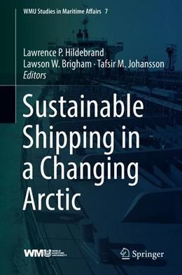 Abbildung von Hildebrand / Brigham / Johansson | Sustainable Shipping in a Changing Arctic | 1st ed. 2018 | 2018 | 7