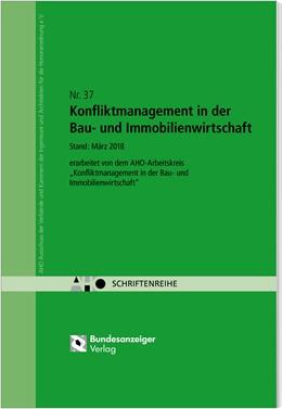 Abbildung von Konfliktmanagement in der Bau- und Immobilienwirtschaft | 2018 | AHO Heft 37 | 37