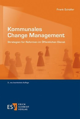 Abbildung von Schäfer | Kommunales Change Management | neu bearbeitete Auflage | 2018 | Strategien für Reformen im Öff...