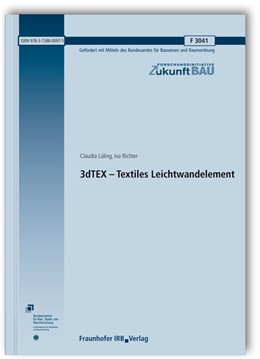 Abbildung von Lüling / Richter | 3dTEX - Textiles Leichtwandelement. Abschlussbericht. | 1. Auflage | 2018 | beck-shop.de