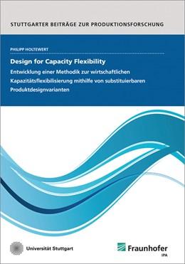 Abbildung von Holtewert | Design for Capacity Flexibility. | 2018 | Entwicklung einer Methodik zur... | 73