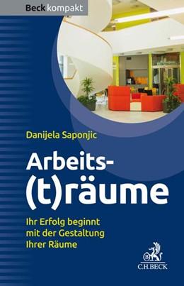 Abbildung von Saponjic | Arbeits(t)räume | 1. Auflage | 2018 | beck-shop.de