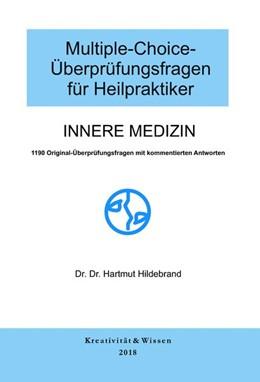 Abbildung von Hildebrand | Multiple-Choice-Überprüfungsfragen für Heilpraktiker: Innere Medizin | 14. Auflage | 2018 | 1190 Original-Überprüfungsfrag...