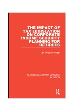 Abbildung von Ylvisaker Winger | The Impact of Tax Legislation on Corporate Income Security Planning for Retirees | 2018 | 3